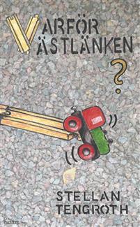 """Kort recension av boken """"Varför Västlänken?"""" av Stellan Tengroth"""